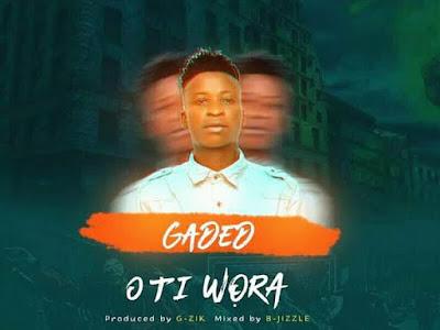 """FAST DOWNLOAD : Gaded - """"Oti Wora"""""""