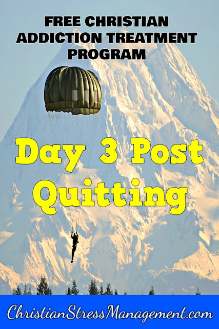 Free Bible based addiction treatment program Step 18 Day 3 post quitting