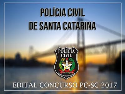 editais de concurso público PC-SC n.º 001 e 002/SSP/DGPC/2017,
