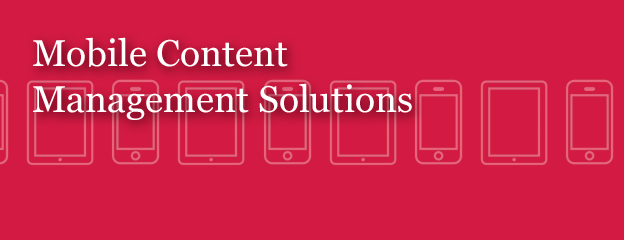 Mobile Content Management
