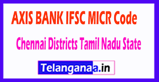 AXIS BANK IFSC MICR Code Chennai District Tamil Nadu State