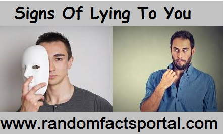 SIGNS OF LYING TO YOU