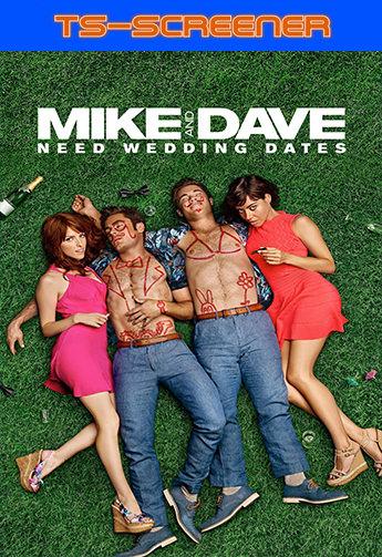 Mike y Dave: Los busca novias (2016) TS-Screener