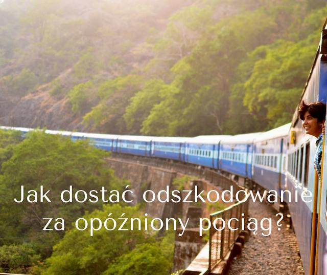 Spóźniony pociąg? Możesz dostać odszkodowanie!