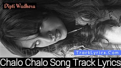 chalo-chalo-song-lyrics-sung-by-dipti-wadhera-dabboo-malik