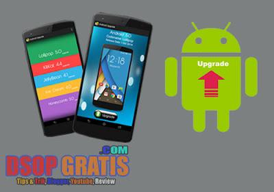 Ingin Versi Android Baru ? Berikut Cara Aman untuk Upgrade OS Android ke Versi Terbaru