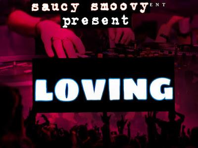 [MUSIC] Saucy  Smoovy  - LOVING