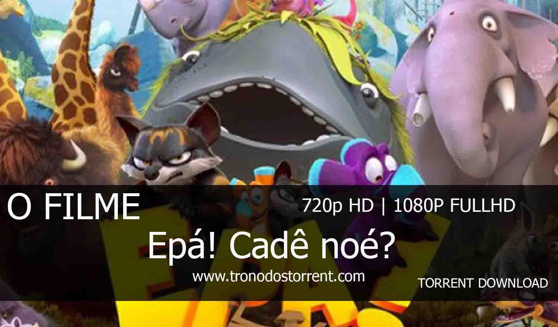 [ Torrent Filme ]  Download - Epa! Cadê Noé? – 720p | 1080p Dual Áudio 5.1