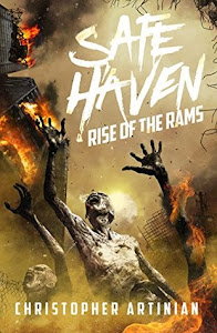 SAFE HAVEN: RISE OF THE RAMS by Christopher Artinian