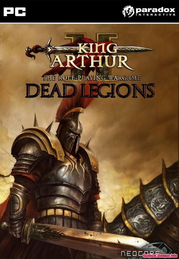 Download Game King Arthur II: Dead Legions Full crack