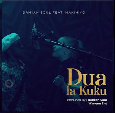 Damian Soul - Dua la Kuku ft Makihiyo
