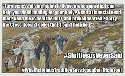 Jesus Can't Help You: the Real Lie of Religious Tradition.