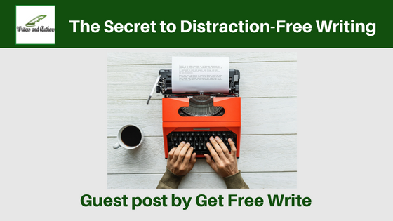 The Secret to Distraction-Free Writing