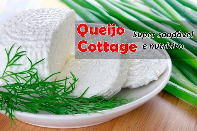 Queijo Cottage: Super Saudável e Nutritivo
