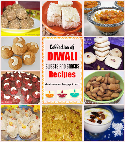 Quick and Easy Diwali Sweets and Diwali Snacks Recipes  - Desi Mejwani