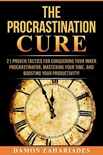 The Procrastination Cure - An Actionable Self-Help Guide by Damon Zahariades