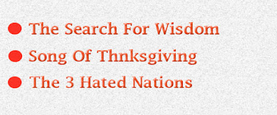 The search for wisdom, song of thnksgiving and the 3 hated nations