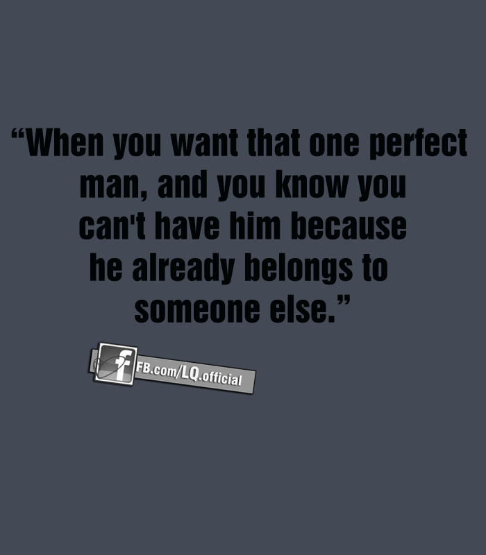 When you want that one perfect man
