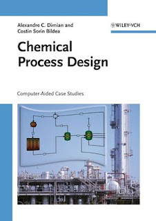 Chemical Process Design Computer Aided Case Studies by Alexandre C Dilmian & Casting Soon Bildea