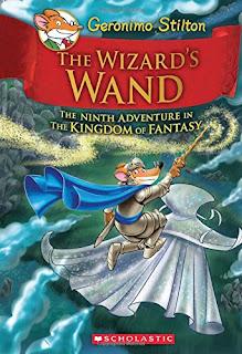 Geronimo Stilton and the Kingdom of Fantasy: The Wizard's Wand