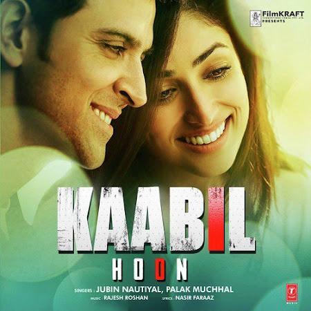 Kaabil Hoon - Kaabil (2017)