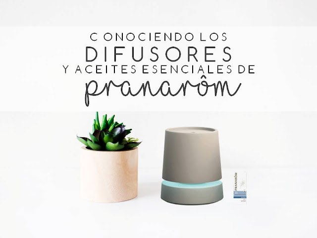 CONOCIENDO LOS DIFUSORES Y ACEITES ESENCIALES DE PRANARÔM