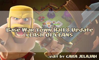 Desain Base War Terbaik TH 8 di Clash Of Clans Update Terbaru