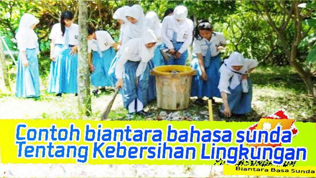 Biantara Bahasa Sunda Tentang Menjaga Kebersihan Lingkungan Sekolah