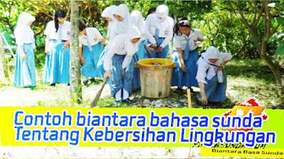 Biantara Bahasa Sunda Tentang Kebersihan Lingkungan Sekolah