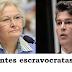 SENADORES DO RELHO, MENTES ESCRAVOCRATAS!