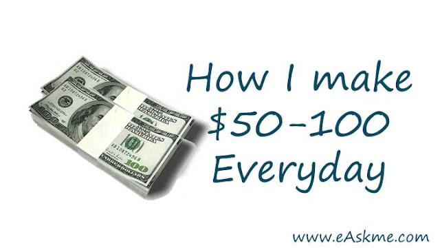 Secret : How I make $50-100 everyday from Blogging: eAskme