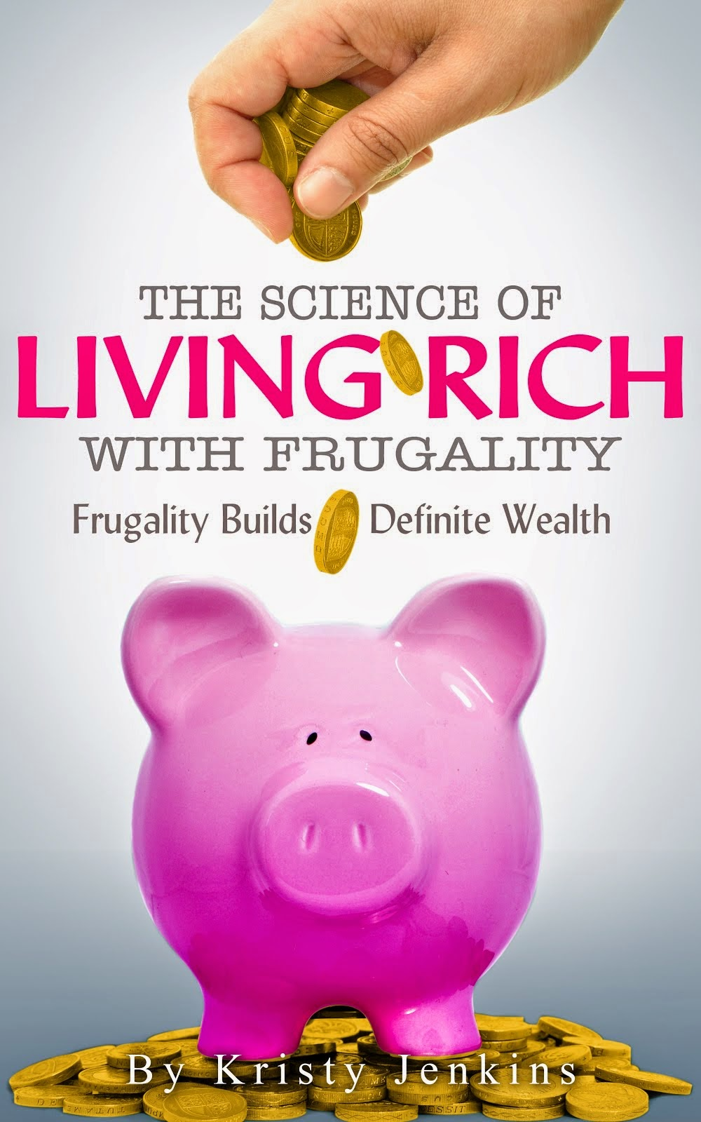 Science of Living Rich with Frugality