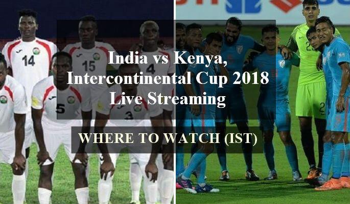 India vs Kenya, Intercontinental Cup 2018 Live Streaming