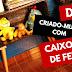 Criado-mudo com caixotes de feira | DIY (Faça Você Mesmo)