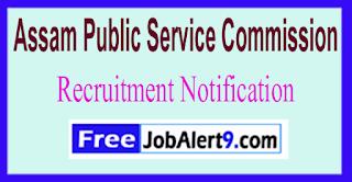 APSC Assam Public Service Commission Recruitment Notification 2017 Last Date 27-06-2017