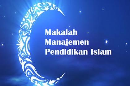 Contoh Makalah Manajemen Pendidikan Islam