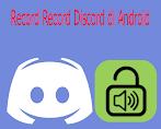 Cara Merekam/Record Bunyi Discord Di Semua Merek Hp