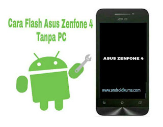 Cara flash Asus Zenfone 4 Bootloop