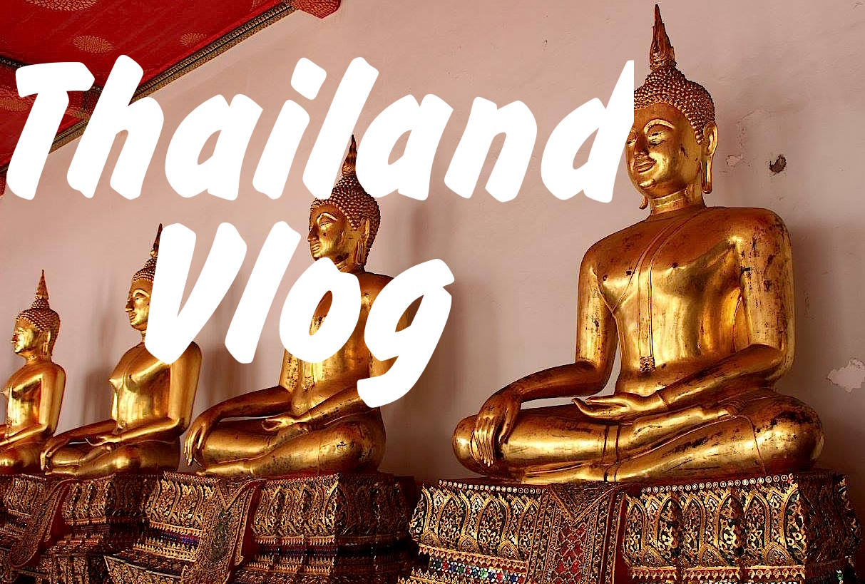 VLOG | SIGHTS OF THAILAND