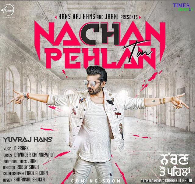 Nachan Ton Pehlan Lyrics Yuvraj Hans