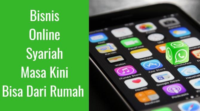 Bisnis Online Syariah Masa Kini Bisa Dari Rumah