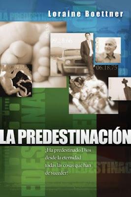 Loraine Boettner-La Predestinación-