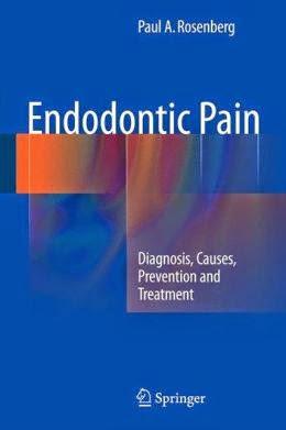 Endodontic Pain - Paul A. Rosenberg