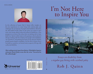 Cover of book with blue background, title of I'm Not Here to Inspire You: Essays on disability from from a regular guy living with cerebral in red letters, and a picture of Rob finishing the MS Ride; back cover shows a book description too small to read and a small profile picture of Rob