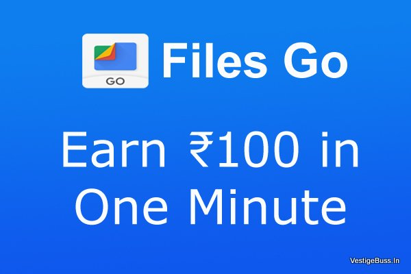 Earn ₹100 in One Minute. Get 10 Scratch Card By Google Files Go Offer