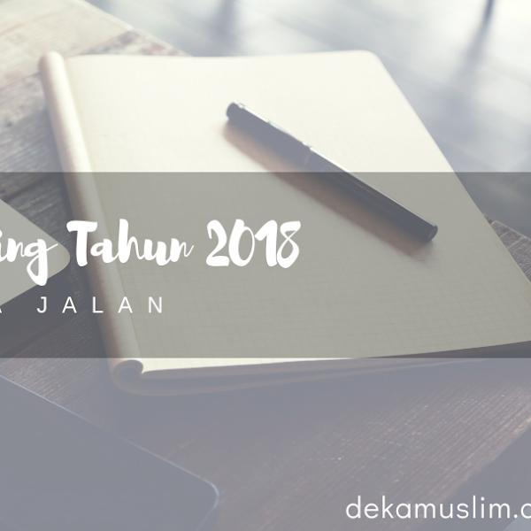 Catatan Blogging Tahun 2018: Ada Niat, Ada Jalan