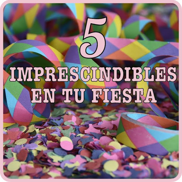 5 imprescindibles en tu fiesta
