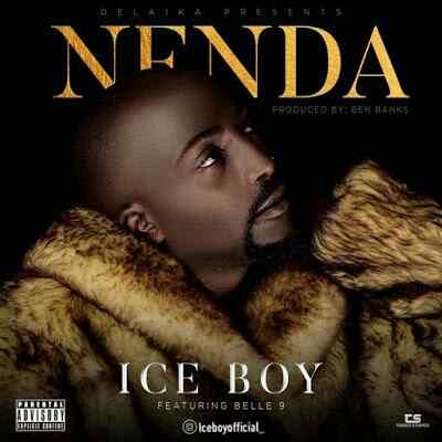 Download Mp3 | Ice Boy ft Belle 9 - Nenda