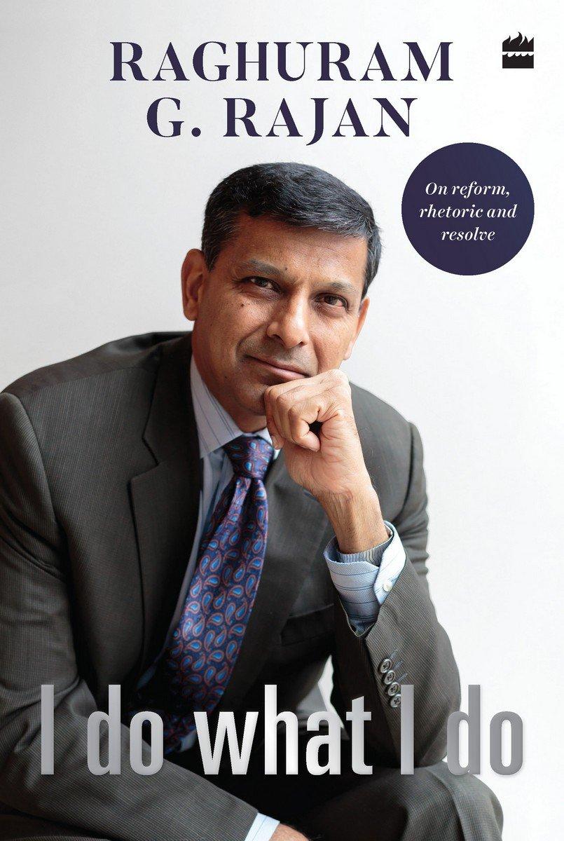 I Do Not Like: Ex-RBI Governor Raghuram Rajan's Book 'I Do What I Do