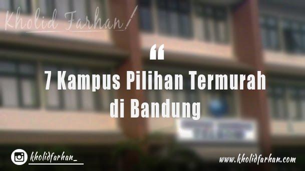 7 Kampus Pilihan Termurah di Bandung, Berkualitas dan Harga Bersahabat!